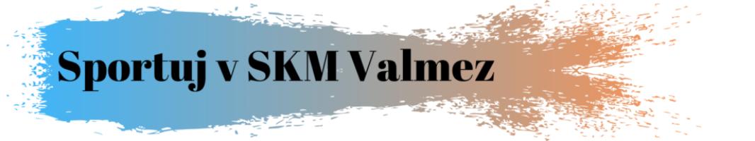 Sportuj v SKM Valmez 1 1